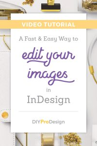 A Fast & Easy Way to Edit Your Images in InDesign