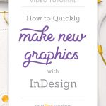How to Quickly Make New Graphics with InDesign