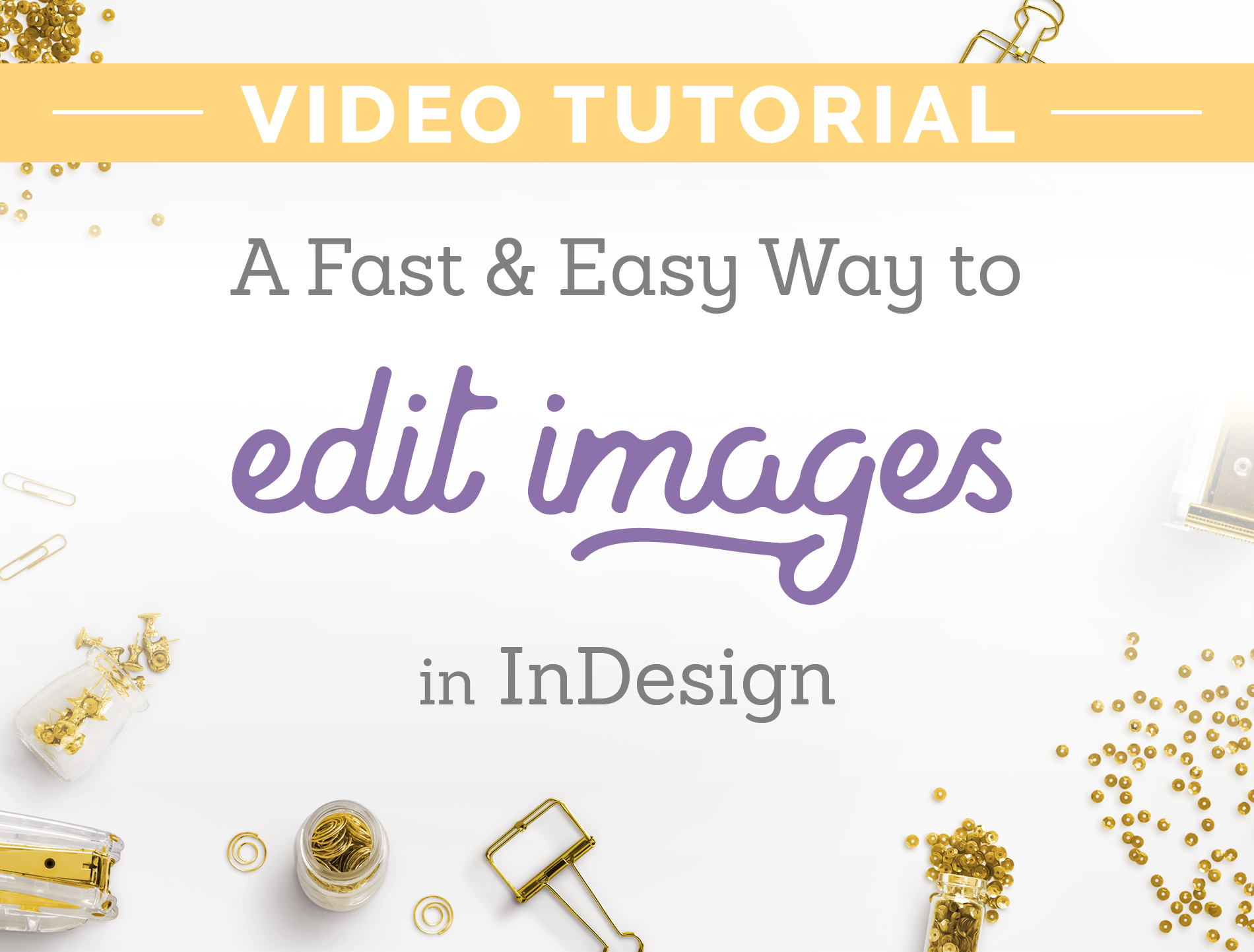 a fast and easy way to edit images in indesign